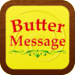 Butter Message